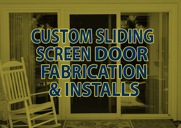 Custom Sliding Screen Door Fabrication & Installation