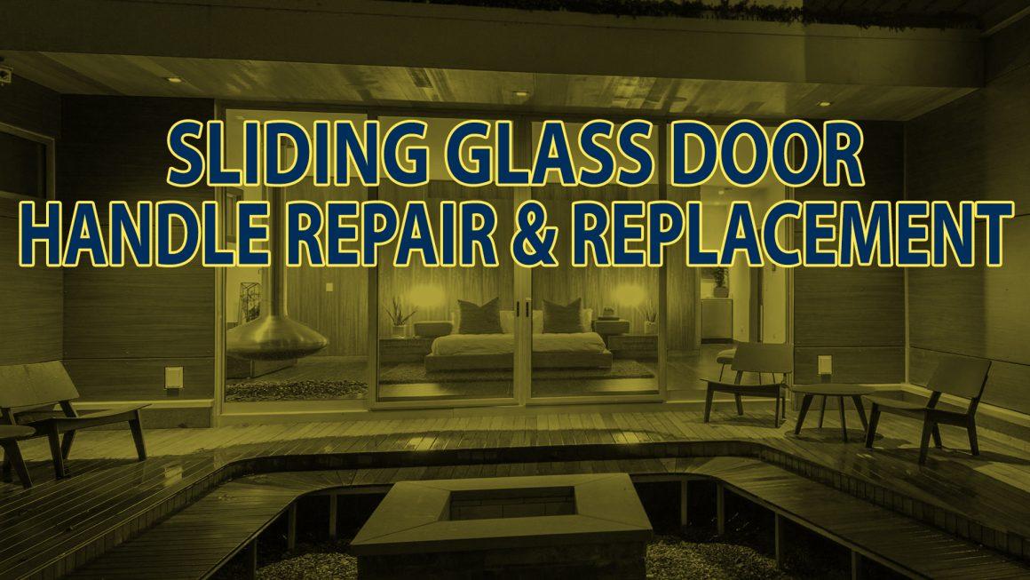 Sliding Glass Door Handle Repair & Replacement