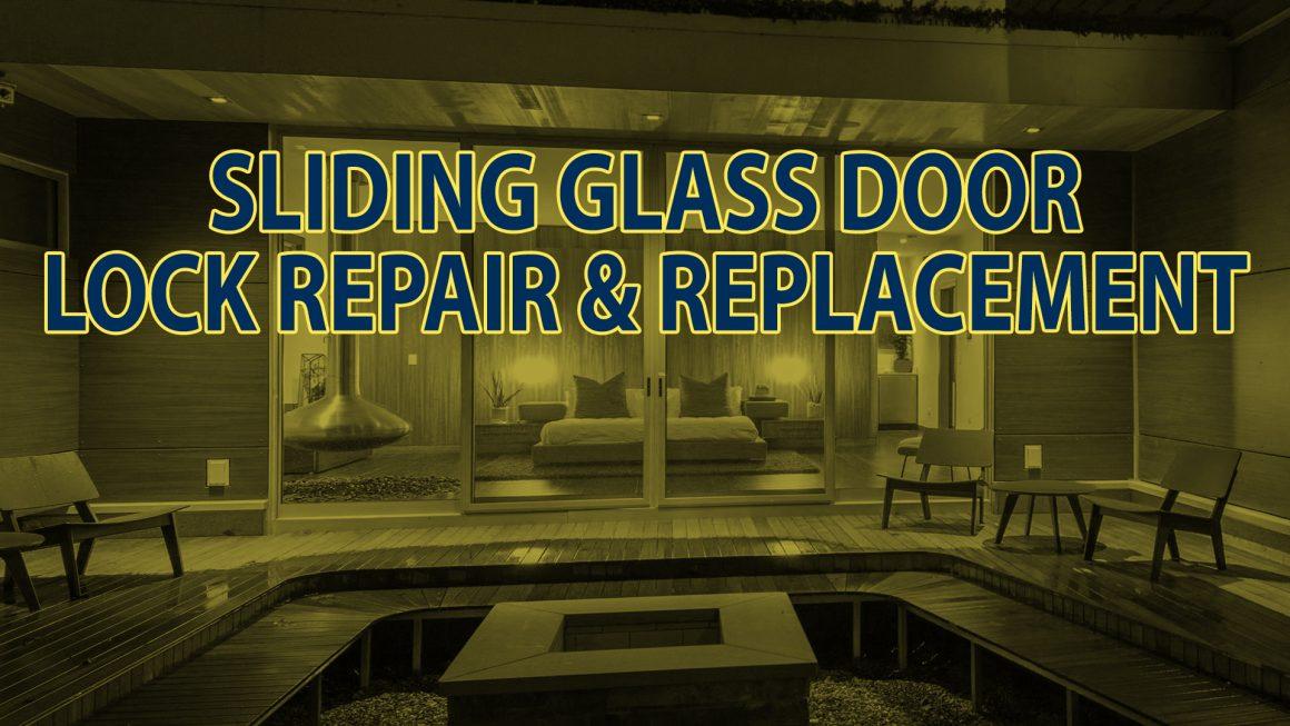 Sliding Glass Door Lock Repair & Replacement